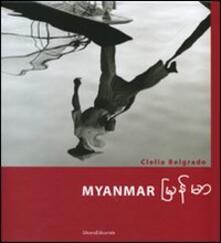Myanmar. Ediz. italiana e inglese - Clelia Belgrado - copertina