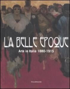 La belle epoque. Arte in Italia 1880-1915. Catalogo della mostra (Rovigo, 10 febbraio-13 luglio 2008). Ediz. illustrata