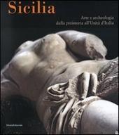 Sicilia. Arte e archeologia dalla preistoria all'Unita d'Italia. Catalogo della mostra (Bonn, 25 gennaio-8 maggio 2008)