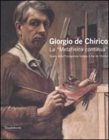 Giorgio de Chirico. La «Metafisica continua». Opere della Fondazione Giorgio e Isa de Chirico. Catalogo della mostra (Palermo, 28 febbraio-30 marzo 2008) - copertina