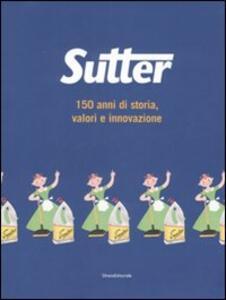 Libro Sutter. 150 anni di storia, valori e innovazione Luca Masia