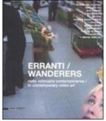 Erranti nella videoarte contemporanea-Wanderers in contemporary video art. Catalogo della mostra (Siena, 17 febbraio-30 marzo 2008)