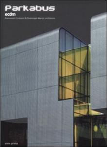 Libro Parkabus. ECDM. Emmanuel Combarel & Dominique Marrec architectes. Edi z. italiana Paul Ardenne , François Lamarre