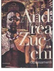 Libro Andrea Zucchi. Spaesamenti. Catalogo della mostra (Milano, 6-31 marzo 2008). Ediz. italiana e inglese