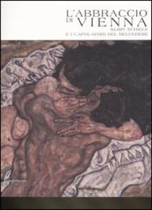 L abbraccio di Vienna. Klimt, Schiele e i capolavori del Belvedere. Catalogo della mostra (Como, 15 marzo-20 luglio 2008). Ediz. illustrata.pdf
