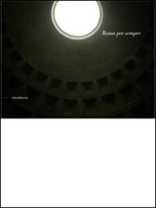 Roma per sempre. Ediz. italiana e francese