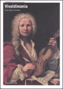 Vivaldimania. Una storia torinese. Catalogo della mostra (Torino, 23 aprile-8 giugno 2008)
