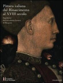 Pittura italiana dal Rinascimento al XVIII secolo. Capolavori dell'Accademia Carrara di Bergamo - copertina