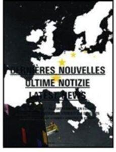 Libro Dernières nouvelles-Ultime notizie-Latest news Paul Ardenne , Sophie Nemoz , Marc Emery