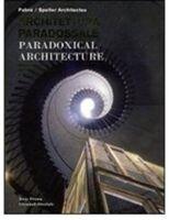 Architettura paradossale. Ediz. italiana, inglese e russa