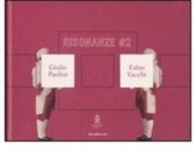 Risonanze #2. Giulio Paolini & Fabio Vacchi. Catalogo della mostra (Roma, 9 maggio-15 giugno 2008). Con CD Audio. Ediz. italiana e inglese