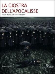 La giostra dell'apocalisse. Teatro, musica, arti visive e incontri. Catalogo della mostra (Milano, 21-29 giugno 2008)