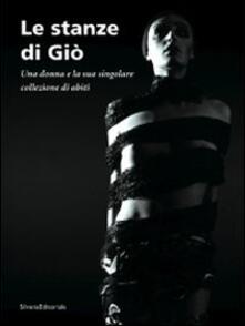 Ristorantezintonio.it Le stanze di Giò. Una donna e la sua singolare collezione di abiti. Catalogo della mostra (Curaglio, 5 luglio-21 settembre 2008) Image