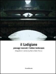 Il lodigiano. Paesaggi nascosti. Ediz. italiana e inglese.pdf