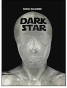 Dark star. Marco Bolognesi. Ediz. multilingue.pdf