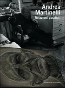 Promoartpalermo.it Andrea Martinelli. Relazioni possibili. Ediz. italiana e inglese Image