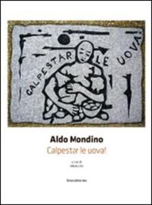 Librisulrazzismo.it Aldo Mondino. Calpestar le uova! Ediz. italiana e inglese Image