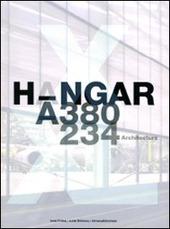 Hangar A-380 A-234 architecture. Ediz. multilingue
