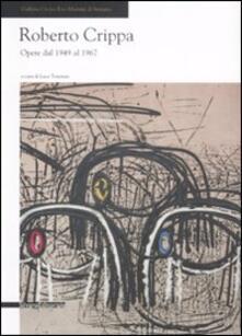 Roberto Crippa. Opere dal 1949-1967. Catalogo della mostra (Seregno, 31 gennaio-1 marzo 2009) - copertina