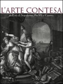 Winniearcher.com L' arte contesa nell'età di Napoleone, Pio VII e Canova. Catalogo della mostra (Cesena, 14 marzo-26 luglio 2009) Image