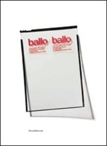 Ballo + Ballo. Il linguaggio dell'oggetto attraverso le fotografie di Aldo Ballo e Marirosa Toscani Ballo. Catalogo della mostra. Ediz. italiana e inglese
