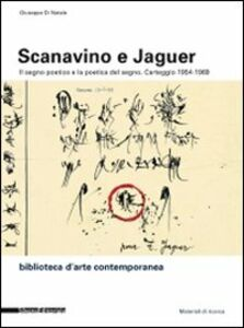 Libro Scanavino e Jaguer. Il segno poetico e la poetica del segno. Carteggio 1954-1969. Ediz. italiana e francese Giuseppe Di Natale