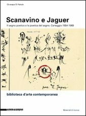 Scanavino e Jaguer. Il segno poetico e la poetica del segno. Carteggio 1954-1969. Ediz. italiana e francese