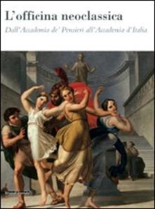 Fondazionesergioperlamusica.it L' officina neoclassica. Dall'Accademia de' Pensieri all'Accademia d'Italia. Catalogo della mostra (Faenza, 15 marzo-21 giugno 2009) Image
