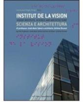 Parigi, Institut de la Vision. Scienza e architettura. Ediz. italiana e inglese