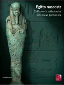Daddyswing.es Egitto nascosto. Collezioni e collezionisti dai musei piemontesi. Catalogo della mostra (San Secondo di Pinerolo, 21 marzo-5 luglio 2009) Image