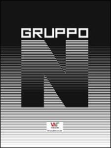 Gruppo N. Oltre la pittura, oltre la scrittura: l'arte programmata. Ediz. italiana e tedesca