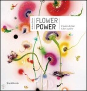 Flower power. Il potere dei fiori. I fiori al potere. Catalogo della mostra (Verbania, 24 maggio-11 ottobre 2009)