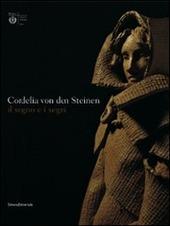 Cordelia von den Steinen. Il sogno e i segni. Catalogo della mostra (Milano 7 aprile-31 maggio 2009)