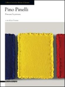 Pino Pinelli. Pensare la pittura. Catalogo della mostra (Seregno, 9 maggio-14 giugno 2009) - copertina