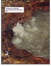 Il museo, le collezioni. #2. Catalogo della mostra (Cinisello Balsamo, 24 maggio-1 novembre 2009). Ediz. italiana e inglese