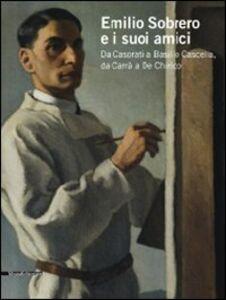 Libro Emilio Sobrero e i suoi amici. Da Casorati a Basilio Cascella, da Carrà a De Chirico. Catalogo della mostra (Pescara, 30 maggio-20 settembre 2009)