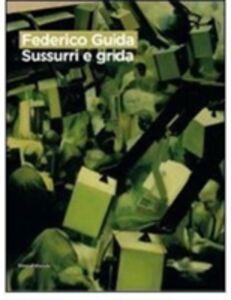 Libro Federico Guida. Sussurri e grida. Catalogo della mostra (Como, 16 giugno-26 luglio 2009). Ediz. italiana e inglese