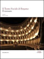 Il Teatro Sociale di Bergamo. Vol. 2: Il restauro.