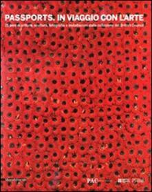 Osteriacasadimare.it Passports. In viaggio con l'arte. 75 anni di pittura, scultura, fotografia e installazioni dalla collezione del Britich Council. Catalogo della mostra Image