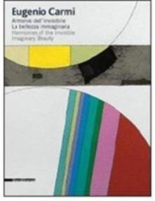 Eugenio Carmi. Armonie dellinvisibile. La bellezza immaginaria. Catalogo della mostra (Ravenna, 29 agosto-25 ottobre 2009). Ediz. italiana e inglese.pdf