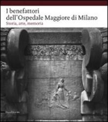 Daddyswing.es I benefattori dell'Ospedale Maggiore di Milano. Storia, arte, memoria Image