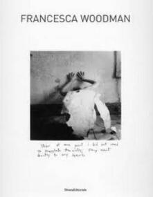 Francesca Woodman. Catalogo della mostra (Siena, 25 settembre 2009-10 gennaio 2010). Ediz. italiana e inglese - copertina