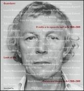 Guardami. Il volto e lo sguardo nell'arte 1969-2009. Catalogo della mostra (Lugano, 25 ottobre 2009-21 febbraio 2010). Ediz. italiana e inglese