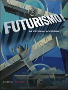 Futurismo! Da Boccioni all'aeropittura. Catalogo della mostra (Parma, 6 settembre-8 dicembre 2009) - copertina