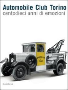 Automobile Club Torino. Centodieci anni di emozioni - copertina