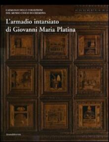 Voluntariadobaleares2014.es L' armadio intarsiato di Giovanni Maria Platina. Collezioni del Museo civico di Cremona Image