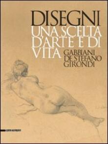 Disegni. Una scelta darte e di vita. Gabbiani, De Stefano, Girondi. Catalogo della mostra (Barletta, 9 dicembre 2009-28 febbraio 2010).pdf