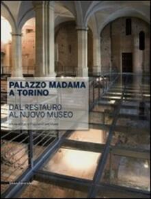 Palazzo Madama a Torino. Dal restauro al nuovo museo - copertina