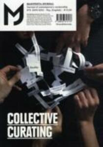 MJ-Manifesta Journal. Journal of contemporary curatorship. Vol. 8: Collective curating.