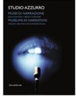 Studio Azzurro. Musei di narrazione. Ambienti, percorsi interattivi e altri affreschi multimediali. Con DVD. Ediz. italiana e inglese